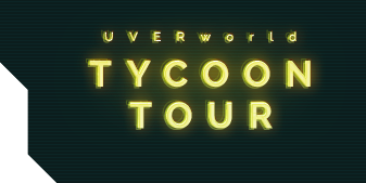 UVERworld TYCOON TOUR